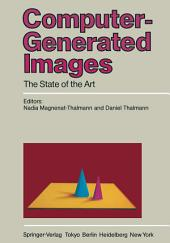 Computer-Generated Images: The State of the Art Proceedings of Graphics Interface '85
