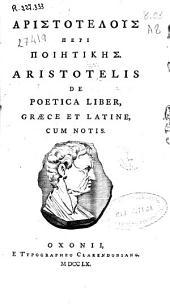 Aristotelis De Poetica liber, graece et latine, cum notis