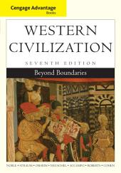 Cengage Advantage Books: Western Civilization: Beyond Boundaries: Edition 7