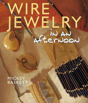 Wire Jewelry in an Afternoon