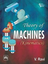 THEORY OF MACHINES: (KINEMATICS)