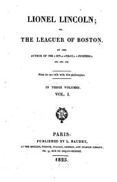 Lionel Lincoln, Or, the Leaguer of Boston: In Three Volumes, Volume 1