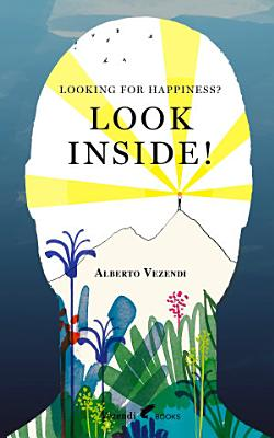 LOOKING FOR HAPPINESS  LOOK INSIDE