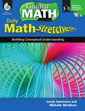 Daily Math Stretches: Building Conceptual Understanding: Levels 3-5