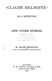 Claude Melnotte as a Detective: And Other Stories
