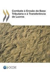 Combate à Erosão da Base Tributária e à Transferência de Lucros