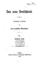 Das neue Deutschland, beleuchtet in Briefen an einen preussischen Staatsmann