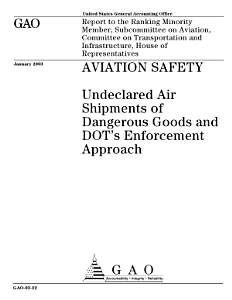 Aviation safety undeclared air shipments of dangerous goods and DOT s enforcement approach   report to the ranking minority member  Subcommittee on Aviation  Committee on Transportation and Infrastructure  House of Representatives  Book