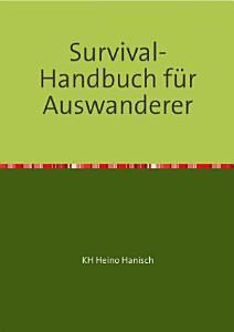 Survival Handbuch f  r Auswanderer PDF