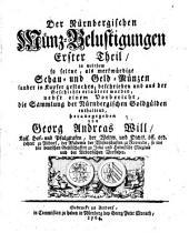 Erster Theil, in welchem so seltne, als merkwürdige Schau- und Geld- Münzen sauber in Kupfer gestochen, beschrieben und aus der Geschichte erläutert worden (etc.)