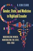 Gender  State  and Medicine in Highland Ecuador PDF
