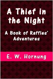 A Thief in the Night: A Book of Raffles' Adventures