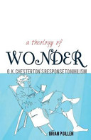 A Theology of Wonder  G  K  Chesterton s Response to Nihilism