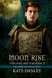 Moon Rise: Twilight Shifters Book 2