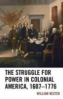 The Struggle for Power in Colonial America  1607   1776 PDF