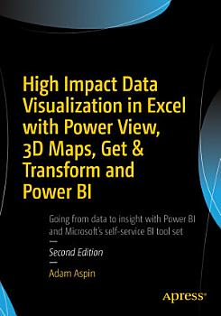 High Impact Data Visualization in Excel with Power View  3D Maps  Get   Transform and Power BI PDF