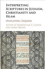 Interpreting Scriptures in Judaism  Christianity and Islam PDF