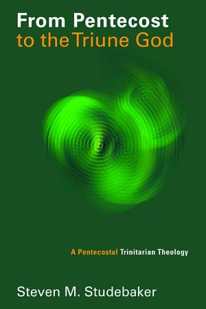 From Pentecost to the Triune God PDF