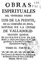 Parte II, Tratado quarto, De la perfeccion en los estados y oficios mas insignes de los que goviernan la republica christiana, especialmente seglar