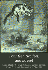 Four Feet, Two Feet, and No Feet: Or Furry and Feathery Pets ; and how They Live