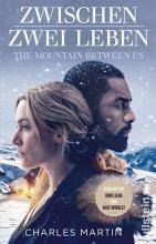 Zwischen zwei Leben   The Mountain Between Us PDF