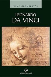 Leonardo da Vinci: Világhíres festők
