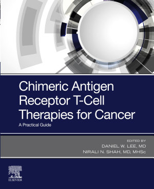 Chimeric Antigen Receptor T-Cell Therapies for Cancer E-Book