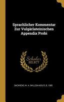 Sprachlicher Kommentar Zur Vulg  rlateinischen Appendix Probi PDF