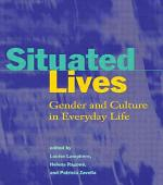 Situated Lives