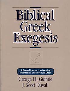 Biblical Greek Exegesis Book