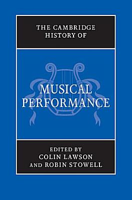 The Cambridge History of Musical Performance PDF