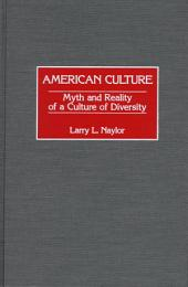 American Culture: Myth and Reality of a Culture of Diversity