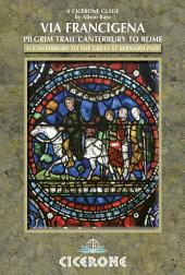 The Via Francigena Canterbury to Rome - Part 1: Canterbury to the Great St Bernard Pass