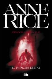 El Príncipe Lestat (Crónicas Vampíricas 11): Nueva entrega de las Crónicas Vampíricas