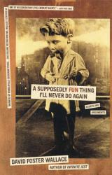 A Supposedly Fun Thing I Ll Never Do Again Book PDF
