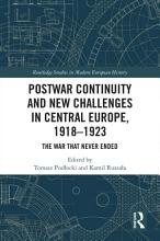 Postwar Continuity and New Challenges in Central Europe  1918   1923 PDF