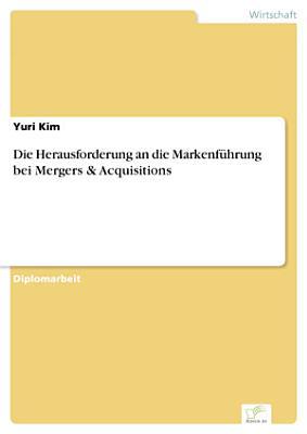 Die Herausforderung An Die Markenfuhrung Bei Mergers Acquisitions