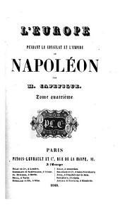 L'Europe pendant le Consulat et l'Empire de Napoléon: Volume 4