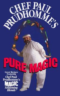 Chef Paul Prudhomme s Pure Magic Book