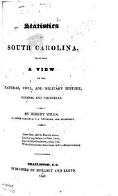 Statistics of South Carolina: Including a View of Its Natural, Civil, and Military History, General and Particular