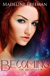 Becoming: The Naturals, #3