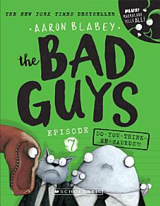 The Bad Guys #7: Do-you-think-he-saurus?!