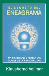 El secreto del eneagrama: Un sistema que revela las claves de la personalidad