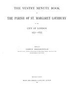 The Vestry Minute Book of the Parish of St. Margaret, Lothbury