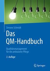 Das QM-Handbuch: Qualitätsmanagement für die ambulante Pflege, Ausgabe 3
