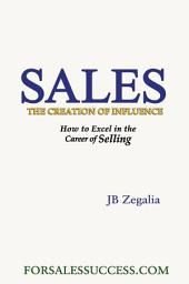 Sales: The Creation of Influence