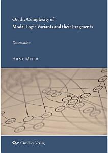 On the Complexity of Modal Logic Variants and their Fragments PDF