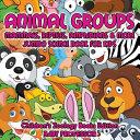 Animal Groups (Mammals, Reptiles, Amphibians & More)