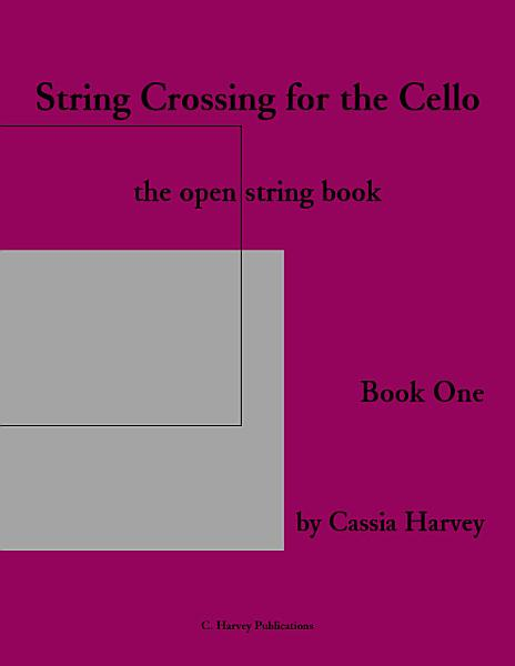 Download String Crossing for the Cello  Book One Book