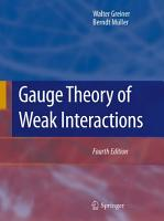 Gauge Theory of Weak Interactions PDF
